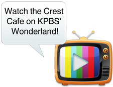 Watch the crest cafe on KPBS' Wonderland!